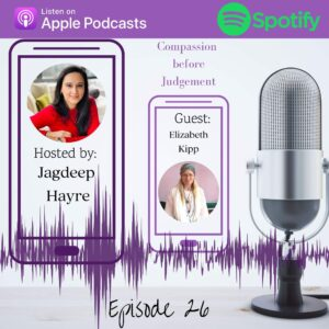 Interview with Elizabeth Kipp and Jagdeep Hayre on Compassion Before Judgment Podcast