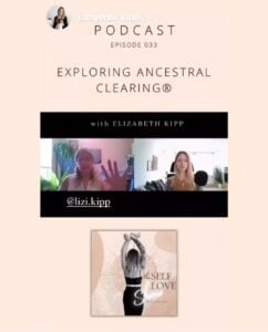 Exploring Ancestral Clearing with Elizabeth Kipp on The Self-Love Show