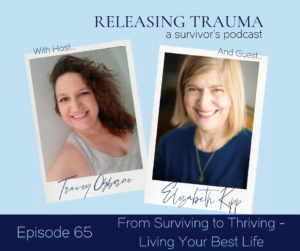 Interview with Elizabeth Kipp on Releasing Trauma Podcast from Surviving to Thriving